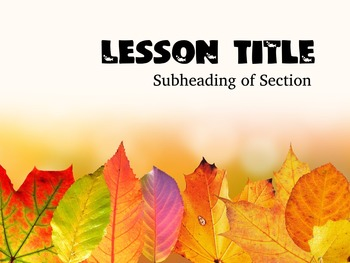 Fall Theme Templates for Powerpoint - editable for all ages