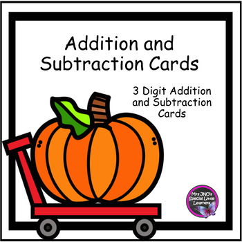 Fall Theme ~ Three Digit Addition and Subtraction Cards