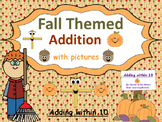 Fall Themed Addition with Pictures (adding within 10):