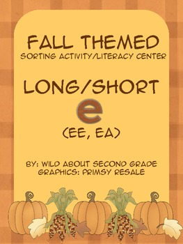 Fall Themed Long/Short E Sorting Activity/Literacy Center