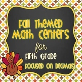 Fall/Thanksgiving Themed Math Centers for Fifth Grade {CCS