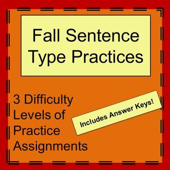 Sentence Types Practice- 3 Difficulty Levels of Fall Themed Sentences