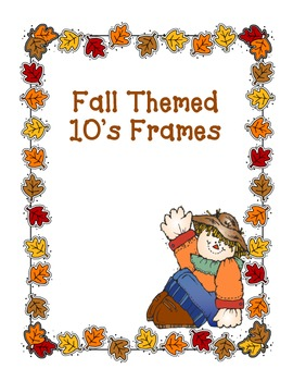 Fall Themed Ten's Frames- Numbers 1-10