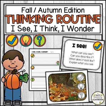 Fall Themed Activity - Visible Thinking Routine - I See, I Think, I Wonder