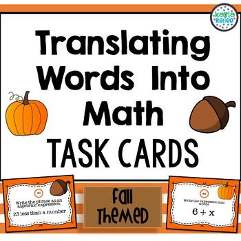 Fall Themed Translating Words Into Math Task Cards: Writin
