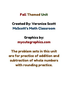 Fall Themed Unit Addition/Subtraction of Whole Numbers w/Rouding Practice