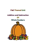 Fall Themed Unit Addition/Subtraction of Whole Numbers w/R