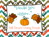 Fall Themed Writing Prompts: Would You Rather..?