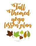Fall Themed Yoga Lesson Plan