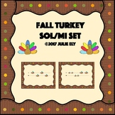 Fall Turkey Sol/Mi Set