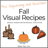Fall Visual Recipes  Bundle - with Sequencing and Questions