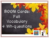Fall BOOM Cards™ - Vocabulary & 'What' questions