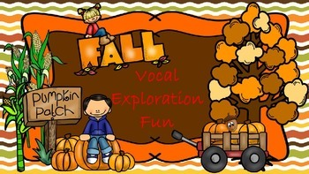 Fall Vocal Exploration Fun - PPT Edition