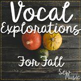 Fall Vocal Explorations