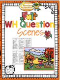Fall WH Question Scenes