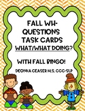 Fall Wh-Questions Task Cards and Fall BINGO: What/What doing?