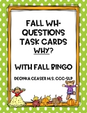 Fall Wh-Questions Task Cards and Fall BINGO : Why?