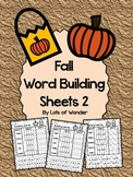 Fall Word Building Sheets 2: Read It, Build It, Write It!