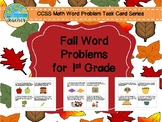 Fall (Sep.-Nov.) Word Problems for 1st Grade Bundled (TASK CARDS)