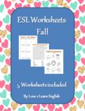 Fall Worksheets- Set Of 5 - ESL
