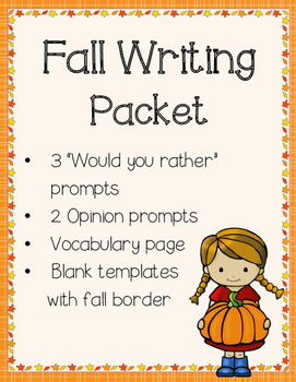 Fall Writing Packet (Opinion and Would you Rather prompts)