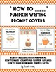 Fall Writing Prompts - How to Make Pumpkin Foods Writing Cover Pages