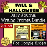 Fall and Halloween Daily Journal Writing Prompt Bundle for Google Slides™