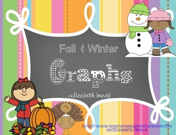 Fall and Winter Graphs: Halloween, Thanksgiving, Snowmen, Christmas and More!