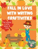 Fall in Love with Writing Craftivities