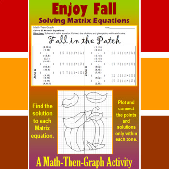 Fall in the Patch - A Math-Then-Graph Activity - Solve Matrix Equations