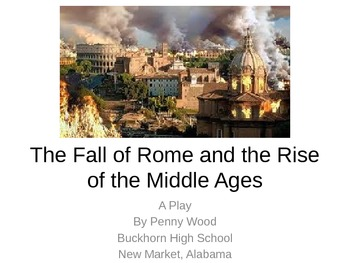 Fall of Rome and Rise of Middle Ages A Play