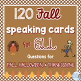 Fall speaking prompts for ESL AUTUMN HALLOWEEN + THANKSGIVING