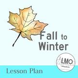 Fall to Winter LESSON PLAN - an experience in la pentatoni