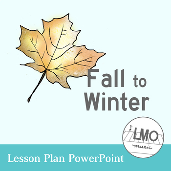 Fall to Winter - an experience in la pentatonic for grades 4-6 - PowerPoint