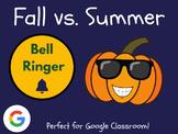 Fall vs. Summer - Bell Ringer (Google Classroom, Google Drawings, Drag & Drop)