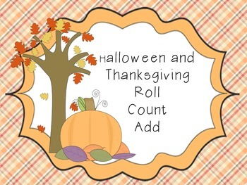 Roll, Count, Add - Halloween and Thanksgiving