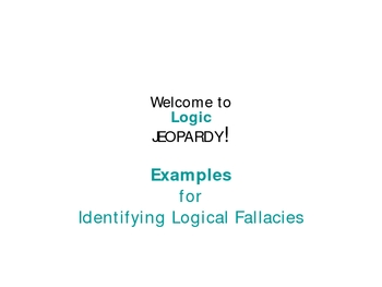 Fallacies 2-- Funny Examples for Analysis