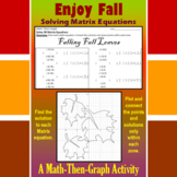 Falling Fall Leaves- A Math-Then-Graph Activity - Solve Matrix Equations
