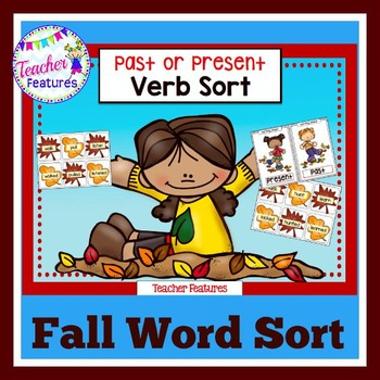 Fall Word Sort/Fall Activities: Past and Present Verbs