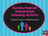 Familia Spanish Interpretive Listening Podcast Activity