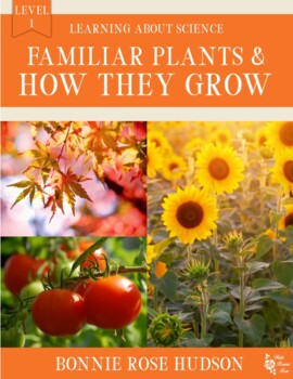 Familiar Plants and How They Grow-Learning About Science Level 1