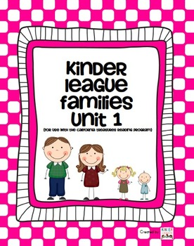 Families Unit - For use with the California Treasures Language Arts Program