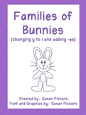 Families of Bunnies {changing y to i and adding es}