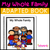My Whole Family: Adapted Book for Students with Autism & S