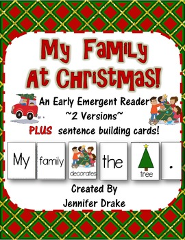 Family At Christmas!  Early Emergent Reader PLUS Word/Pic Cards; 2 Versions