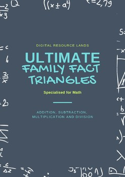 Family Fact Triangles - Addition/Subtraction and Multiplic