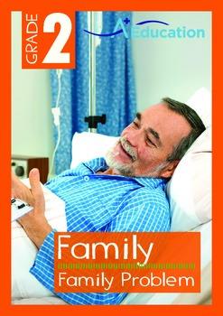 Family - Family Problem - Grade 2