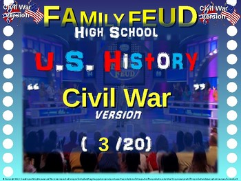 Family Feud! 11th Grade US History review game: CIVIL WAR (3/20)
