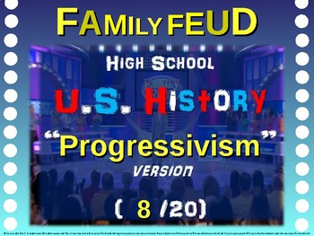 Family Feud! 11th Grade US History review game: PROGRESSIVISM (8/20)