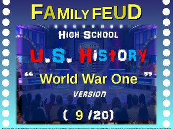 Family Feud! 11th Grade US History review game: WORLD WAR ONE (9/20)